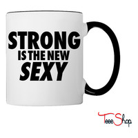 Strong Is The New Sexy Coffee & Tea Mug