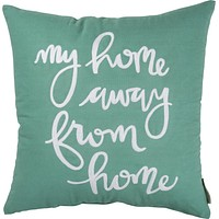 My Home Away From Home | Pillow 16-in