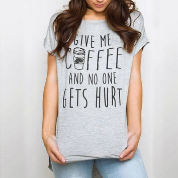 Give Me Coffee.. T-Shirt