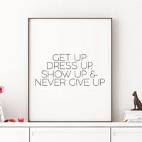 Stylish Art,Style Quote,Girly Art,Gift for Her,Inspiring Quote,Motivational Quote,Fashion Quote Fashion Wall Art,Get Up Dress Up,Wall Art