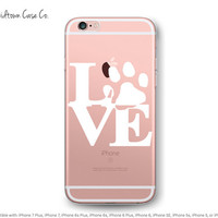 iPhone 7 Clear Case LOVE Paw White Animal Lover Dog Puppies Cat Kittens Pets Transparent Clear Rubber Case for iPhone 7 6s 6 Plus SE 5s 5 5c
