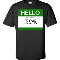 Hello My Name Is CESAR v1-Unisex Tshirt