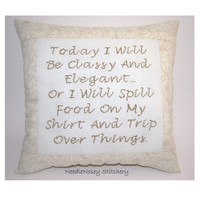 Funny Cross Stitch Pillow, Neutral Pillow, Classy and Elegant Quote