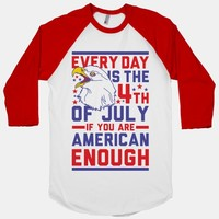 Every Day is the 4th of July If You Are American Enough