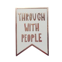 Through With People Enamel Pin in White and Gold