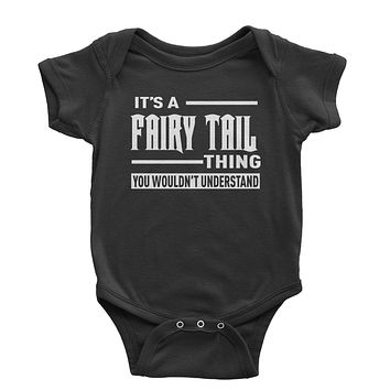 It's A Fairy Tail Thing  Infant One-Piece Romper Bodysuit
