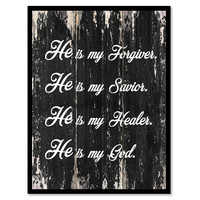 He is my forgiver he is my savior he is my healer he is my god Religious Quote Saying Canvas Print with Picture Frame Home Decor Wall Art