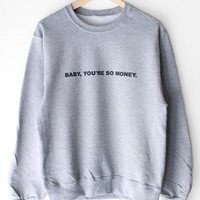 Baby You're So Money Oversized Sweatshirt