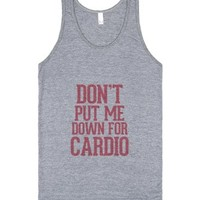 Don't put me down for Cardio-Unisex Athletic Grey Tank