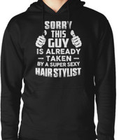 Sorry This Guy Is Already Taken By A Super Sexy Hairstylist T-Shirt by poppyshirt