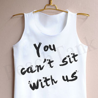 You Can't Sit With Us - Tank Top , Tank , Cute Tank Top , You Can't Sit With Us Tank Top