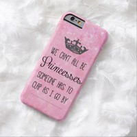 Funny Princess Quote Tough Xtreme iPhone 6 Case