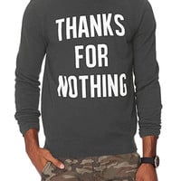 Thanks For Nothing Sweatshirt