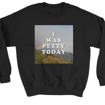 I Was Petty Today Sweater