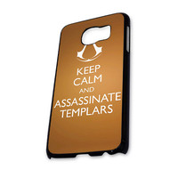 Keep Calm And Assassinate Templars Samsung Galaxy S6 Case
