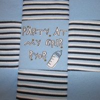 Bring your Own Bottle Lovey, Party at my Crib Quilt, BYOB security blanket, Baby Boy Gift