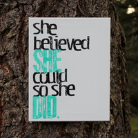 """11x14 """"She believed she could so she did"""" acrylic hand stamped on canvas"""