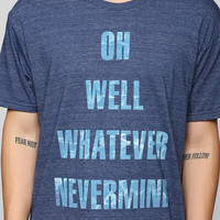 Oh Well Whatever Nevermind Tee - Urban Outfitters