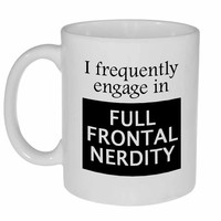 Full Frontal Nerdy Funny Geeky Coffee or Tea Mug, Latte Size