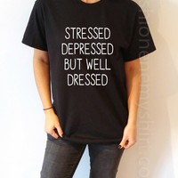 Stressed Depressed But Well Dressed - Unisex T-shirt for Women - shpfy
