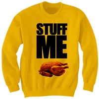 Stuff Me Sweatshirt Thanksgiving Gift Cheap Gifts Ladies Tops Unisex Tee Tees Holiday Art Thankgiving Kids Shirt Womens Mens Clothes Turkey