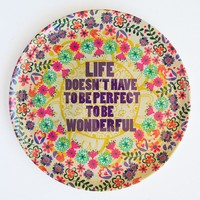 Melamine  Plate:  Life  Doesn't  Have  To  Be  Perfect  Melamine  Plate  From  Natural  Life