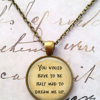 Alice In Wonderland Necklace, We're All Mad Here, Quote, Literature, Wonderland, Steampunk, Once Upon a Time T1099