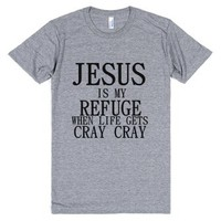 Jesus Is My Refuge When Life Gets Cray Cray-Athletic Grey T-Shirt