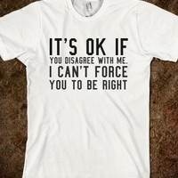 TO BE RIGHT. IN MORE STYLES SUCH AS HOODIES, PULLOVER SWEATERS, TANK TOPS AND MORE  (CLICK BUY TO SEE)