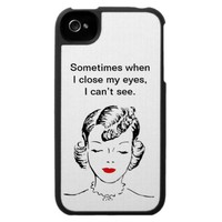 Sometimes when I close my eyes, I can't see. iPhone 4 Cases from Zazzle.com