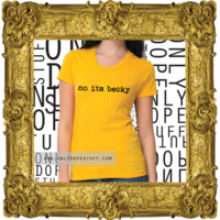 The No Its Becky Tee