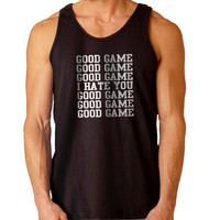 good game i hate you For Mens Tank Top Fast Shipping For USA special christmas ***