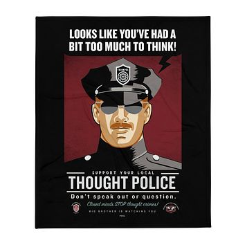 You Look Like You've Had Too Much To Think Thought Police Throw Blanket