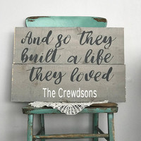 And so they built a life they loved sign, reclaimed wood decor, boyfriend gift, husband gift, anniversary gift for him, wedding gift for him