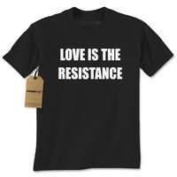 Love Is The Resistance Mens T-shirt