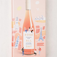 Rose All Day: The Essential Guide to Your New Favorite Wine By Katherine Cole | Urban Outfitters