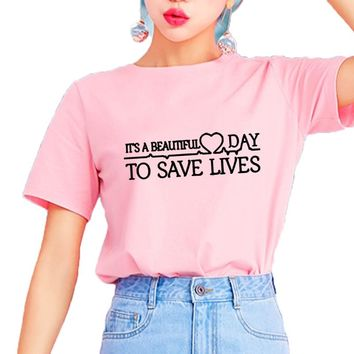 It'S A Beautiful Day To Save Lives Tumblr T-Shirt Women Casual Girls Tops Women Instagram Fashion T Shirt Greys Anatomy