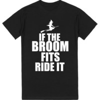 IF THE BROOM FITS RIDE IT HALLOWEEN WITCH SHIRT | | SKREENED