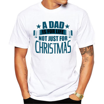 A Dad Is For Life Not Just For Christmas Men's Short Sleeve Casual White T-Shirt