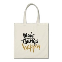 Motivational tote quote tote Make things happen