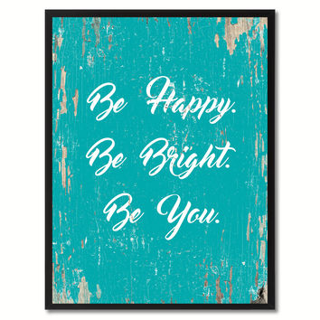 Be Happy Be Bright Be You Saying Motivation Quote Canvas Print, Black Picture Frame Home Decor Wall Art Gifts