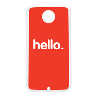 Hello White Hard Plastic Case for Google Nexus 6 by textGuy