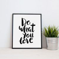Quote print - Do what you love typography art poster. Motivational. Inspirational. Modern Home Decor. Office art. Minimalist Print