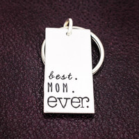 Best Mom Ever Key Chain - Mother's Day - Gift for Moms - Aluminum Key Chain