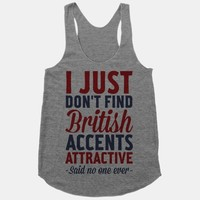 I Just Don't Find British Accents Attractive Said No One Ever