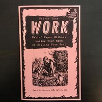 Unfuck Your Work: Makin' Paper Without Losing Your Mind or Selling Your Soul By Faith G. Harper