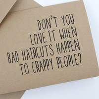 Don't you love it when bad haircuts happen to crappy people? Kraft greeting card 5 x 7 size