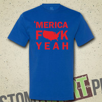 Merica Tshirt - Tee - Shirt - Fuck Yeah - Team America - Independence Day - Murica - Fourth of July - July 4th - Patriotic - Redneck - Funny