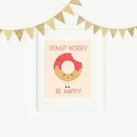 Donut Print - Donut Worry Be Happy, Girls Room Decor, Nursery Decor, Playroom Print, Donut Party, Kitchen Decor, Happy Donut