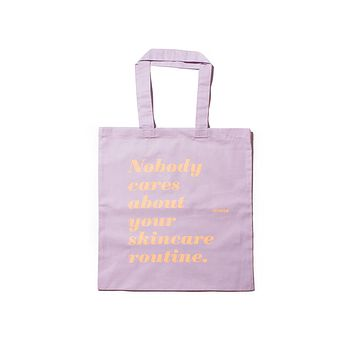 Nobody cares about your skincare routine tote